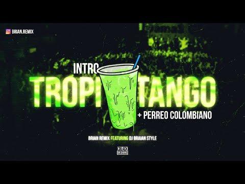 INTRO TROPITANGO + PERREO COLOMBIANO - RKT - BRIAN REMIX ✘ DJ BRAIAN STYLE