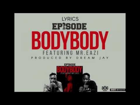 EPIXODE - BODY BODY ft. MR.EAZI (OFFICIAL LYRICS)