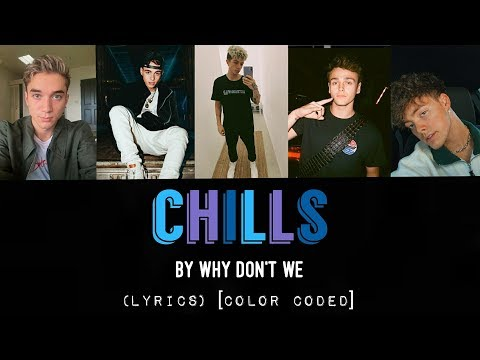 Chills – Why Don't We (LYRICS) [Color Coded]