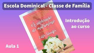 Classe Família: Celebração do Matrimônio: aula 01 | Presb. Alceu