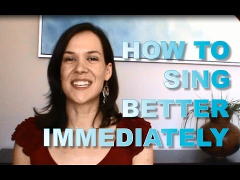 How to sing better immediately