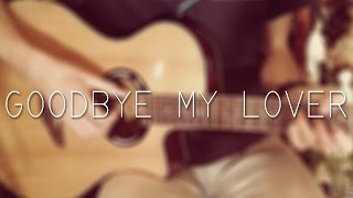 Goodbye my Lover - James Blunt (fingerstyle guitar cover by Albert Gyorfi) [+TABS]
