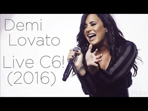 Demi Lovato - Live C6! (My Love is Like a Star, 2016)