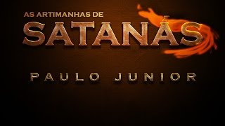 As Artimanhas de Satanás - Paulo Junior (Legendada)