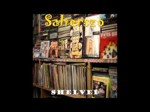 The Unsigned Songwriter - Salterszo - Shelved (Full Album)