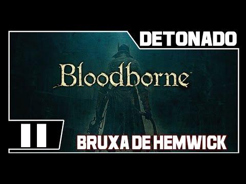 BLOODBORNE - Detonado - Parte #11 - [BOSS] BRUXA DE  HEMWICK  - Dublado PT-BR