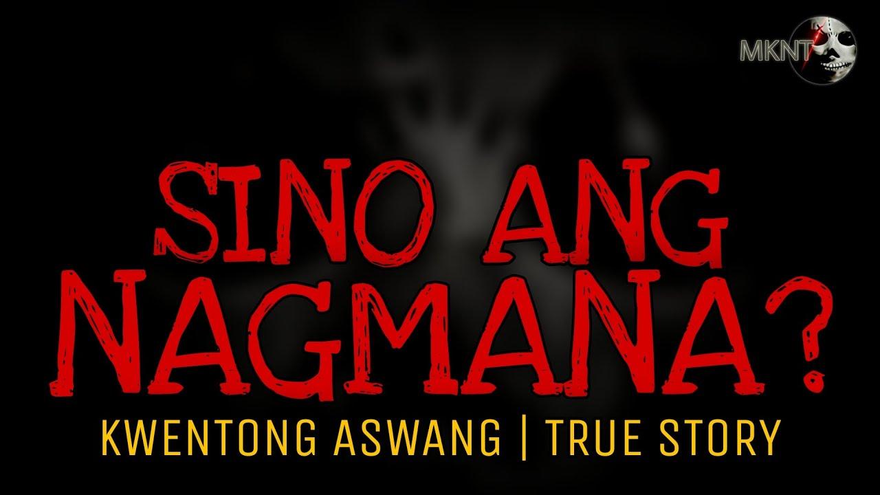 SINO ANG SUMALO?    Kwentong Aswang   True Story