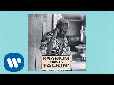 Kranium - Talkin' (feat. PJ) [Official Audio]