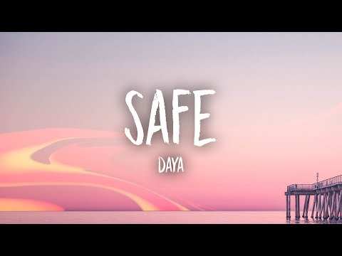 Daya - Safe (Lyrics)