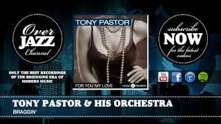 Tony Pastor & his Orchestra - Braggin'