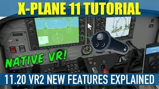 X Plane 11.20 VR2/VR3 UPDATE New Features Explained & Demo