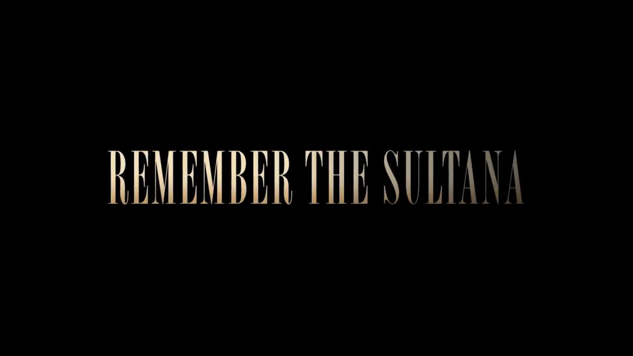 Download Remember the Sultana teaser trailer