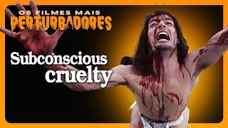 SUBCONSCIOUS CRUELTY: Os Filmes Mais Perturbadores do Planeta #22