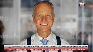 Börse & Wirtschaft: Euro gönnt sich eine Pause!