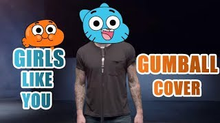 Gumball Sing Girls Like You by Maroon 5 [Cartoon Cover]