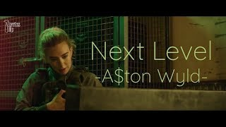 'Next Level' by A$ton Wyld
