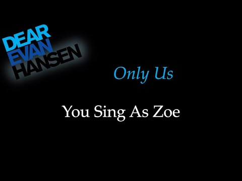 Dear Evan Hansen - Only Us - Karaoke/Sing With Me: You Sing Zoe