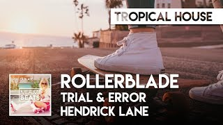 Trial & Error, Hendrick Lane - Rollerblade ( Audio) [Miami Beats]