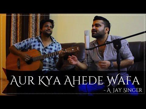 Aur Kya Ahede Wafa Hote Hain | Live Version | By A Jay