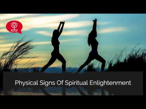Physical Signs of Spiritual Enlightenment