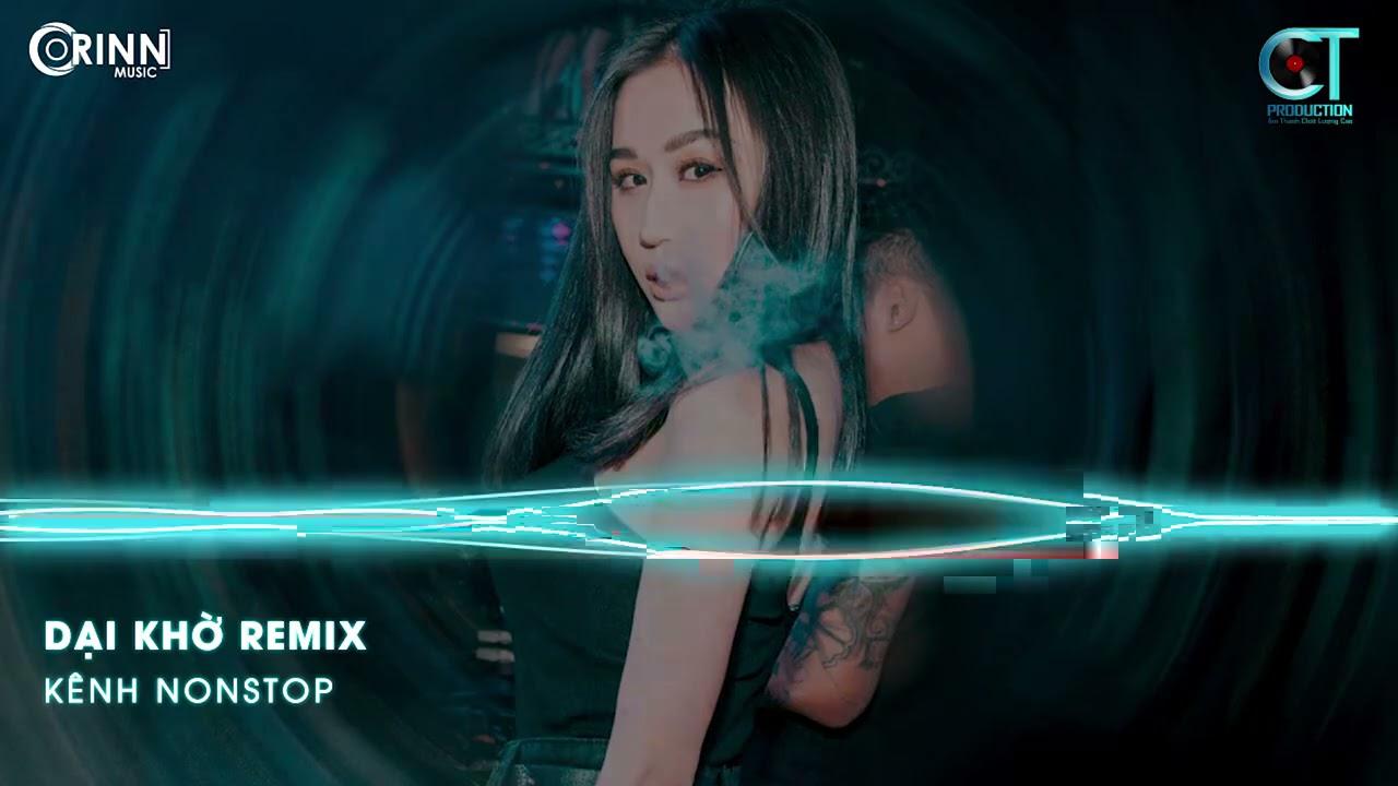 Dại Khờ Remix, Mình Anh Nơi Này Remix | NONSTOP Vinahouse Nhạc Trẻ DJ Remix 2021 Mới Nhất