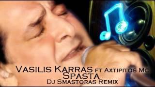 Βασίλης Καρράς ft Axtipitos Mc - Σπάστα (Dj Smastoras Remix Karamela Fm Sydney)