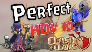 LA COMPO ULTIME ! PERFECT HDV 10 sans Héros MAX