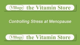 Controlling Stress at Menopause