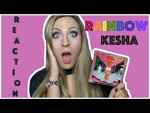 KESHA RAINBOW ALBUM REVIEW *LIVE REACTION*
