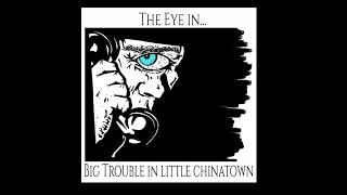 The Eye in Big Trouble in Little Chinatown Episode Two