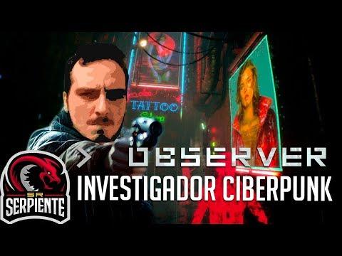 INVESTIGADOR CIBERPUNK   OBSERVER Streaming - Terror, Investigación
