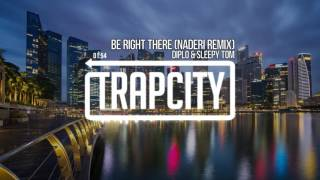 Diplo & Sleepy Tom - Be Right There (Naderi Remix)