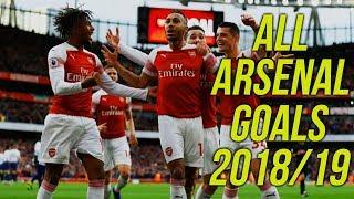 All 112 Arsenal Goals 2018/19