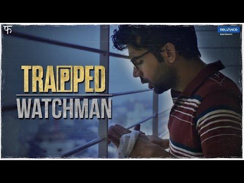 Trapped Promo 5 - Watchman | Rajkummar Rao | Vikramaditya Motwane
