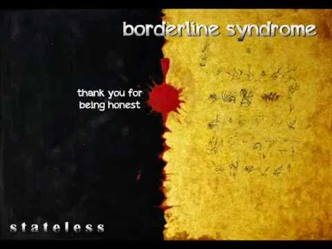 borderline syndrome - thank you for being honest