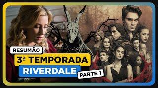 RIVERDALE   RESUMO - 3ª TEMPORADA (Parte 1)