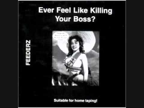 The Feederz - Games - Ever Feel Like Killing Your Boss? (1980)