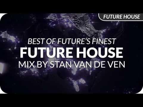 Future House Mix November 2016 by Stan van de Ven