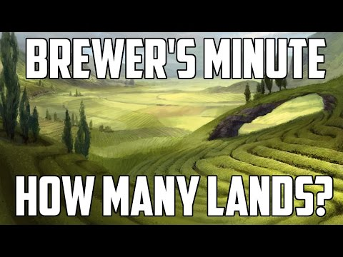 Brewer's Minute: How Many Lands?