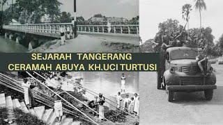 Download lagu Sejarah Tangerang Ceramah Abuya KH Uci Turtusi MP3