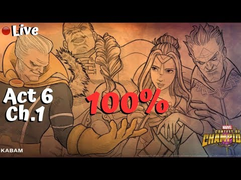 Act 6 Chapter 1 100% Day 1 Part 2! Live! - Marvel Contest Of Champions