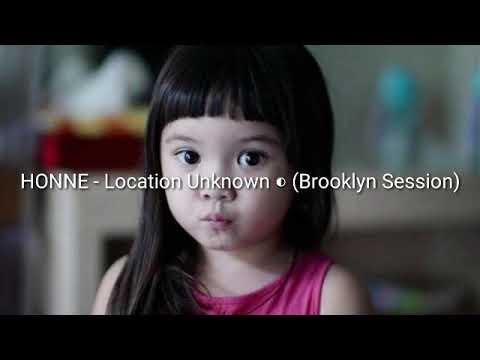 Lirik Lagu Honne Location Unknown Brooklyn Session