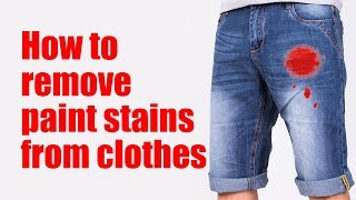 How to remove paint stains from clothes