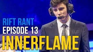 "Rift Rant Ep. 13: InnerFlame - ""I hope [Incarnation] stays in Europe."""