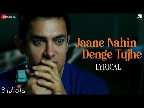 Jaane Nahin Denge Tujhe - Lyrical   3 Idiots   Aamir Khan, Kareena K, Madhavan, Sharman J Sonu Nigam
