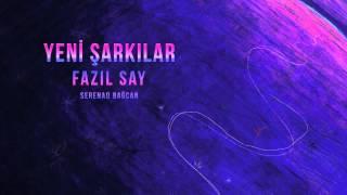 Fazıl Say & Serenad Bağcan - Bu Bizimki / Cemal Süreya #adamüzik