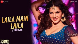Laila Main Laila Song Lyrics Video HD Raees | Shah Rukh Khan, Sunny Leone, Pawni Pandey, Ram Sampath