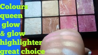 Colours queen glow & glow highlighter great choice