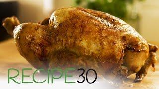 Secret to a perfect roast chicken - By RECIPE30.com