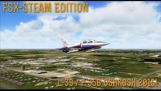 [FSX SE] Special:  OSHKOSH 2015 (The Virtual Airshow!)